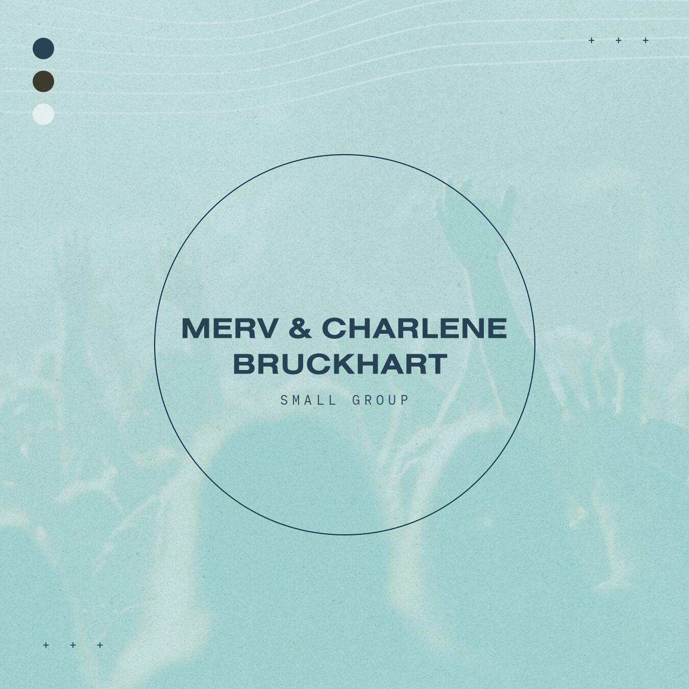 Merv & Charlene Bruckhart - Small Group