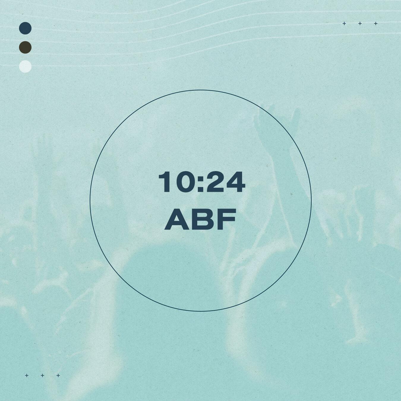 10:24 abf